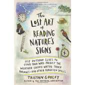 Camping & Hiking :The Lost Art of Reading Nature's Signs: Use Outdoor Clues to Find Your Way, Predict the Weather, Locate Water, Track Animalsand Other Forgotten Skills