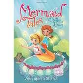 Mermaids :Mermaid Tales #12: Wish upon a Starfish
