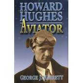 American History :Howard Hughes: Aviator