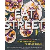 BBQ, Smoking, Grilling :Eat Street: The ManBQue Guide to Making Street Food at Home