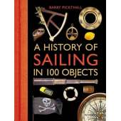 Maritime & Naval History :A History of Sailing in 100 Objects