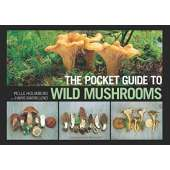 Mushroom Identification Guides :The Pocket Guide to Wild Mushrooms: Helpful Tips for Mushrooming in the Field