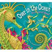 Fish, Sealife, Aquatic Creatures :Over in the Ocean, In a Coral Reef