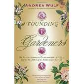 Conservation & Awareness :Founding Gardeners: The Revolutionary Generation, Nature, and the Shaping of the American Nation