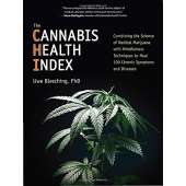 Marijuana Grow Guides :The Cannabis Health Index: Combining the Science of Medical Marijuana with Mindfulness Techniques To Heal 100 Chronic Symptoms and Diseases