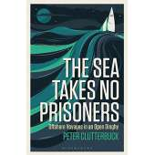 Sailing & Nautical Narratives :The Sea Takes No Prisoners: Offshore voyages in an open dinghy