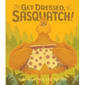 Bigfoot for Kids :Get Dressed Sasquatch