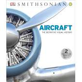 Boats, Trains, Planes, Cars, etc. :Aircraft: The Definitive Visual History
