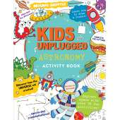 Activity Books: Space :Kids Unplugged: Astronomy Activity Book
