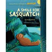 Bigfoot for Kids :A Smile for Sasquatch: A Missing Link Story