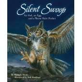 Birds :Silent Swoop: An Owl, an Egg, and a Warm Shirt Pocket