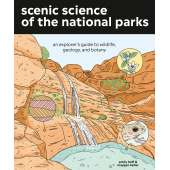 California Travel & Recreation :Scenic Science of the National Parks: An Explorer's Guide to Wildlife, Geology and Botany