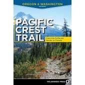 Oregon Travel & Recreation Guides :Pacific Crest Trail: Oregon & Washington: From the California Border to Canada