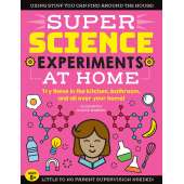 Educational & Science :SUPER Science Experiments: At Home: Try these in the kitchen, bathroom, and all over your home!