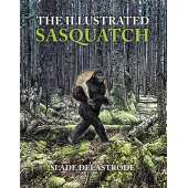 Sasquatch Research :The Illustrated Sasquatch