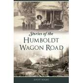 Humboldt County :Stories of the Humboldt Wagon Road