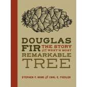 Natural History :Douglas Fir: The Story of the West's Most Remarkable Tree