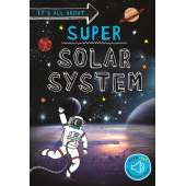 Space & Astronomy for Kids :It's all about... Super Solar System