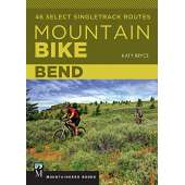 Cycling :Mountain Bike Bend: 46 Select Singletrack Routes