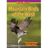 Birds :Mountain Birds of the West (KidsWorld)