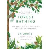 Conservation & Awareness :Forest Bathing: How Trees Can Help You Find Health and Happiness