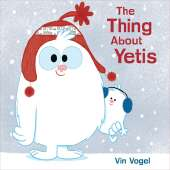 Bigfoot for Kids :The Thing About Yetis