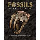 Dinosaurs, Fossils, Rocks & Geology :Fossils Inside Out: A Global Fusion of Science, Art and Culture