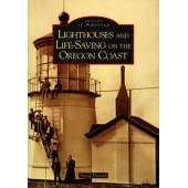 Lighthouses :Lighthouses and Life-Saving on the Oregon Coast
