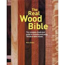 Modeling & Woodworking, The Real Wood Bible: Complete Illustrated Guide to Choosing and Using 100 Decorative Woods