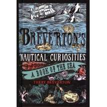 Shipwrecks & Maritime Disasters, Breverton's Nautical Curiosities: A Book of the Sea