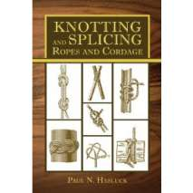 Knots, Canvaswork & Rigging, Knotting and Splicing Ropes and Cordage