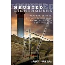 Ghost Stories, Haunted Lighthouses