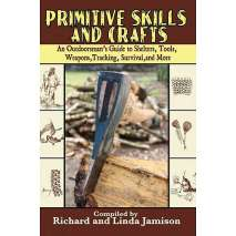 Hunting & Tracking, Primitive Skills and Crafts: An Outdoorsman's Guide to Shelters, Tools, Weapons, Tracking, Survival, and More