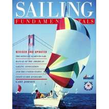 Sailboats & Sailing, Sailing Fundamentals, revised & updated edition
