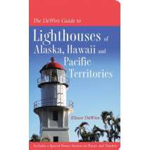 Lighthouses, DeWire Guide to Lighthouses of Alaska, Hawai'i, and U.S. Pacific Territories