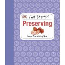 Canning & Preserving, Get Started: Preserving