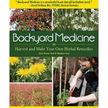 Foraging, Backyard Medicine: Harvest and Make Your Own Herbal Remedies