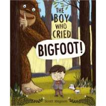 Bigfoot, Sasquatch, The Boy Who Cried Bigfoot!