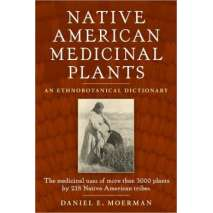 Foraging :Native American Medicinal Plants: An Ethnobotanical Dictionary