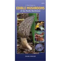 Mushroom Identification Guides, A Field Guide to Edible Mushrooms of the Pacific Northwest (Folding Pocket Guide)