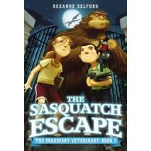 Bigfoot, Sasquatch, The Sasquatch Escape (The Imaginary Veterinary Book 1)