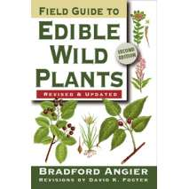 Foraging :Field Guide to Edible Wild Plants: 2nd Edition