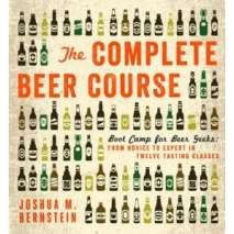 Beer, Wine & more, The Complete Beer Course: Boot Camp for Beer Geeks: From Novice to Expert in Twelve Tasting Classes