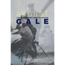 Sailing & Nautical Narratives, August Gale: A Father and Daughter's Journey into the Storm PAPERBACK