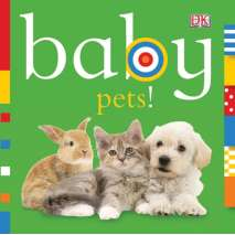 Board Books, Baby: Pets!