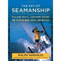 Boathandling & Seamanship :The Art of Seamanship: Evolving Skills, Exploring Oceans, and Handling Wind, Waves, and Weather