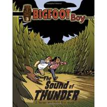 Bigfoot, Sasquatch, Bigfoot Boy: The Sound of Thunder (Book 3)