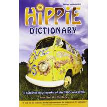 Pop Culture & Humor, The Hippie Dictionary: A Cultural Encyclopedia of the 1960s and 1970s, Revised and Expanded Edition
