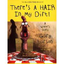 Butterflies, Bugs & Spiders, There's a Hair in My Dirt! A Worm's Story
