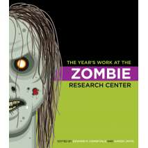 Pop Culture & Humor, The Year's Work at the Zombie Research Center